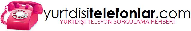 YurtdisiTelefonlar .Com – Yurtdışı Telefon Numaraları – Kodları
